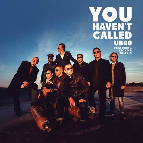 You Haven't Called by UB40
