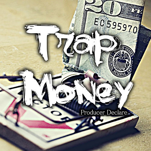 Trap Money by Producer Declare
