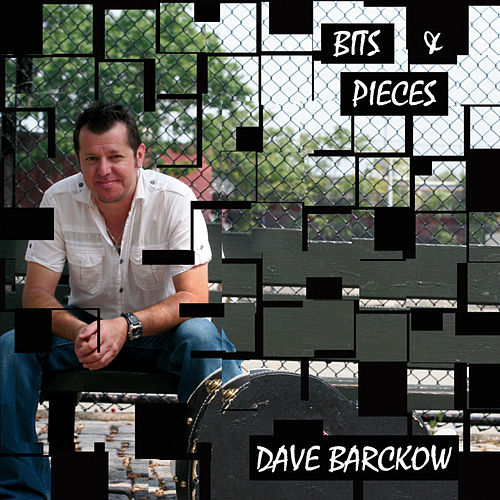 Bits & Pieces by Dave Barckow