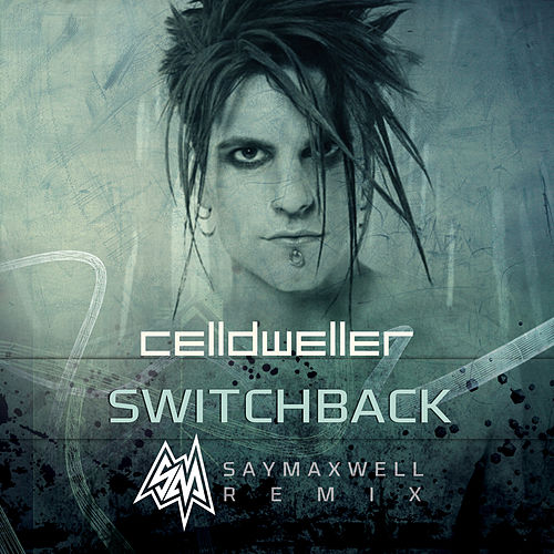 Switchback (SayMaxWell Remix) by Celldweller