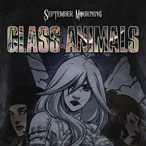 Glass Animals by September Mourning