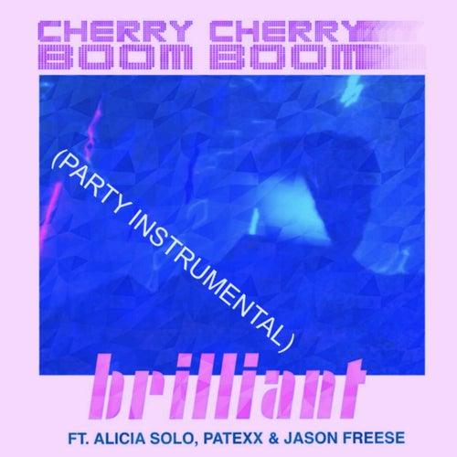 Brilliant (feat. Alicia Solo, Patexx & Jason Freese) (Party Instrumental) von Cherry Cherry Boom Boom