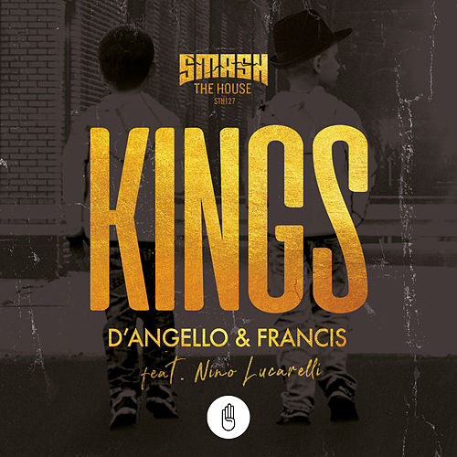 Kings (feat. Nino Lucarelli) by D'Angello