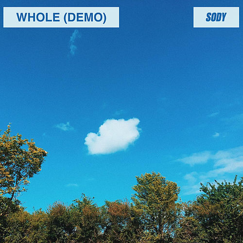 Whole (Demo) by Sody