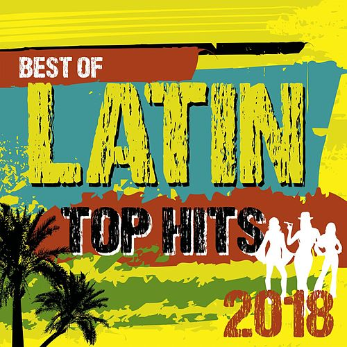 Best of Latin Top Hits 2018 von Various Artists