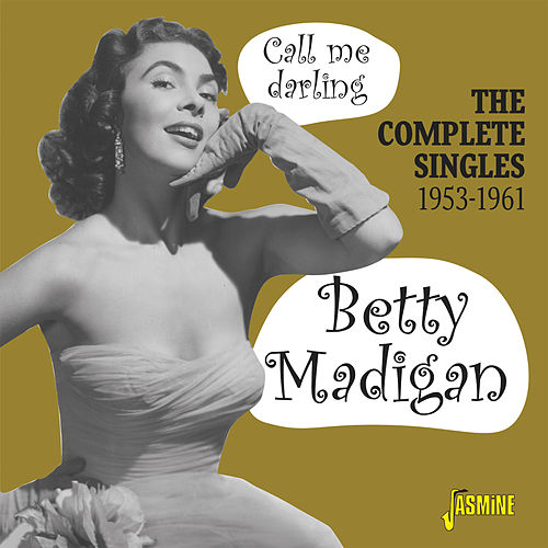Call Me Darling: The Complete Singles (1953-1961) von Betty Madigan