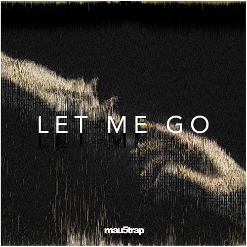 Let Me Go by I_O