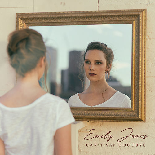 Can't Say Goodbye de Emily James