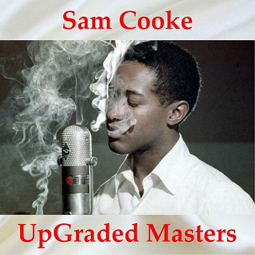 Sam Cooke UpGraded Masters (All Tracks Remastered) de Sam Cooke