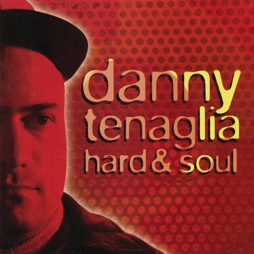 Hard & Soul von Danny Tenaglia