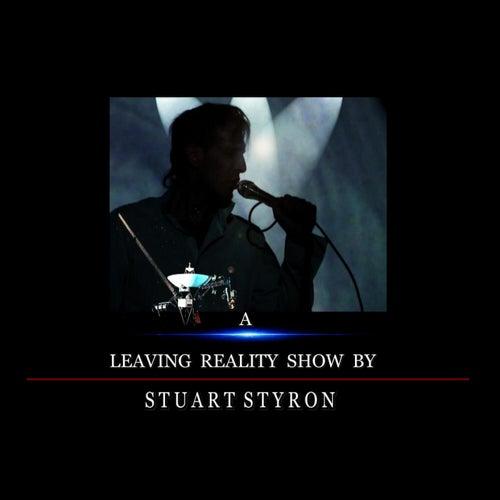 A Leaving Reality Show By Stuart Styron (Soundtrack) von Stuart Styron