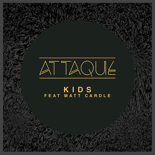 Kids (Original Mix) de Attaque
