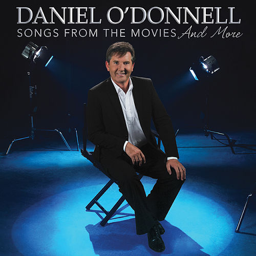 Songs from the Movies...and More de Daniel O'Donnell