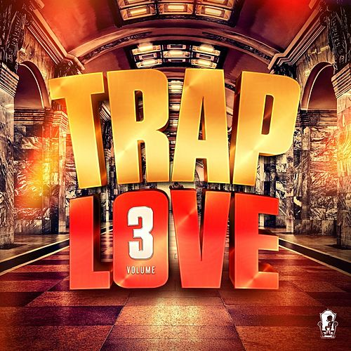 Trap Love, Vol. 3 by Various Artists