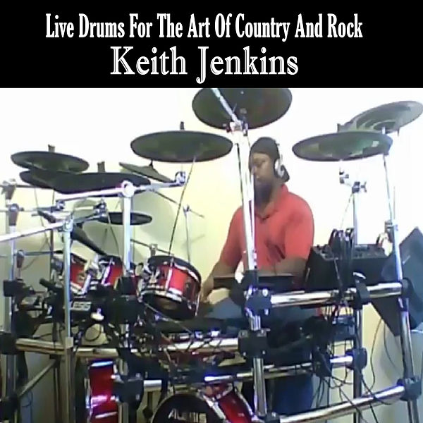 Live Drums for the Art of Country and Rock by Keith Jenkins