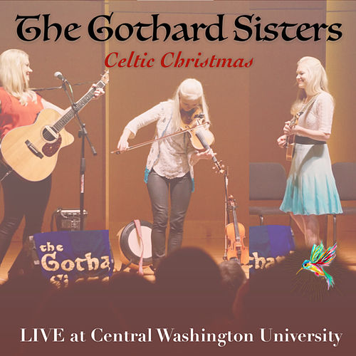 Celtic Christmas (Live at Central Washington University) by The Gothard Sisters