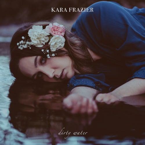 Dirty Water de Kara Frazier