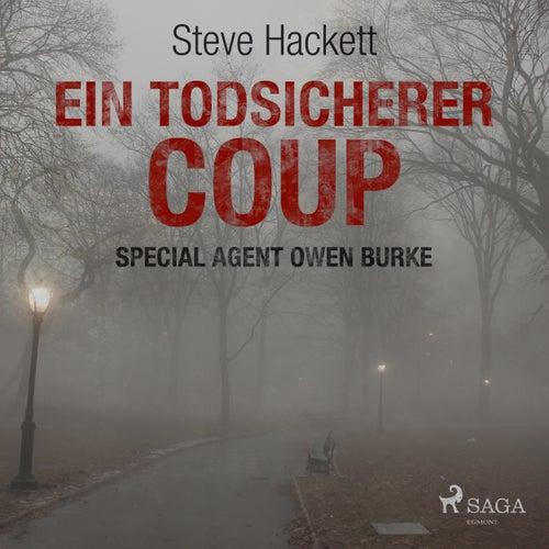 Ein todsicherer Coup (Special Agent Owen Burke) (Ungekürzt) von Steve Hackett