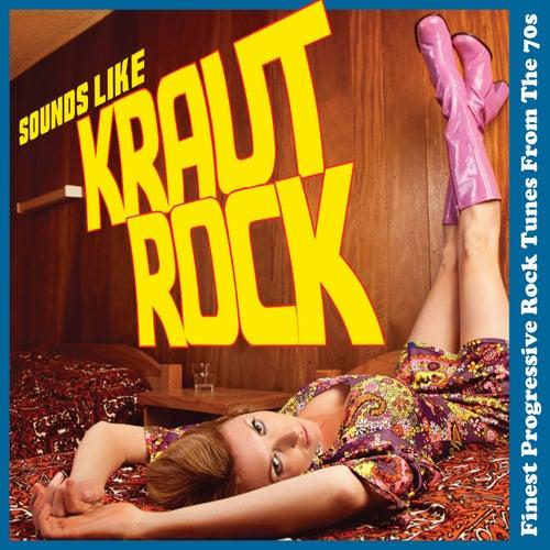 Sounds Like Krautrock - Finest Progressive Rock Tunes from the 70s de Various Artists