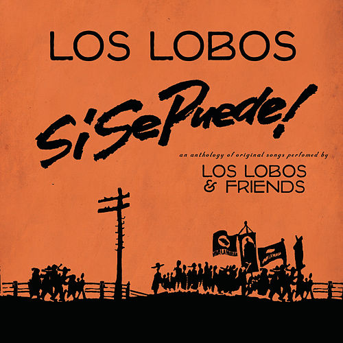 Si Se Puede!: Los Lobos & Friends by The Chieftains