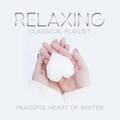 Relaxing Classical Playlist: Peaceful Heart of Winter de Various Artists