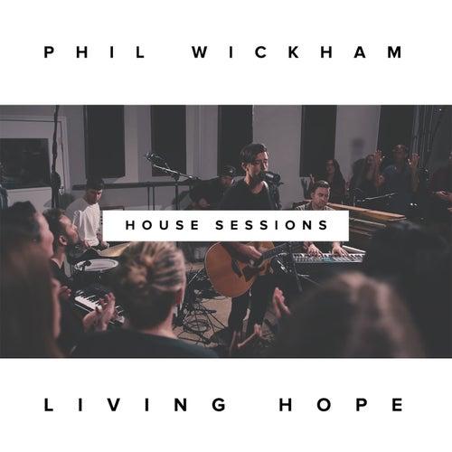 Living Hope (The House Sessions) de Phil Wickham