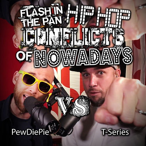 PewDiePie vs T-Serie:. Flash in the Pan Hip Hop Conflicts of Nowadays by Epic Rap Battles of History
