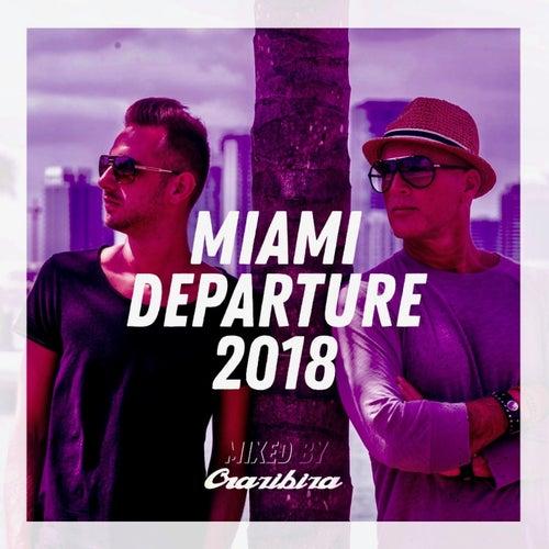 Miami Departure 2018 - Crazibiza von Various Artists