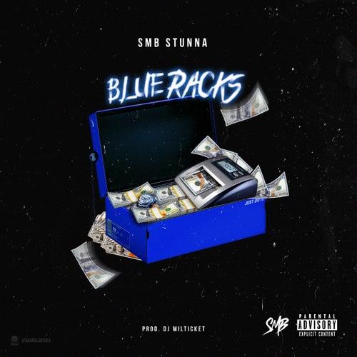 Blue Racks by SMB Stunna
