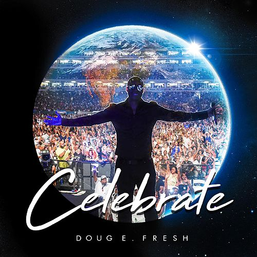 Celebrate by Doug E. Fresh
