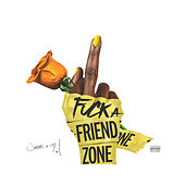 Fuck A Friend Zone by Jacquees DeJ Loaf