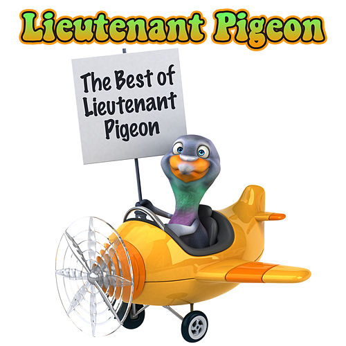 The Best of Lieutenant Pigeon by Lieutenant Pigeon