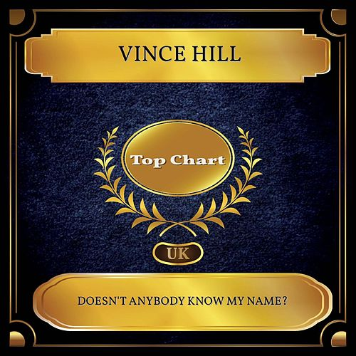 Doesn't Anybody Know My Name? (UK Chart Top 100 - No. 50) de Vince Hill