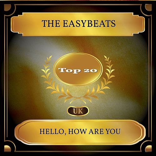 Hello, How Are You (UK Chart Top 20 - No. 20) by The Easybeats