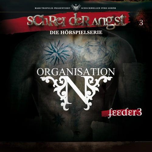 Folge 3 - Feeder - Die Organisation N von Schrei der Angst