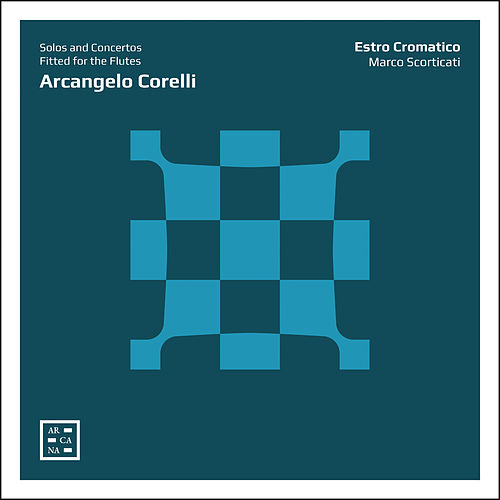 Corelli: Solos and Concertos Fitted for the Flutes by Marco Scorticati