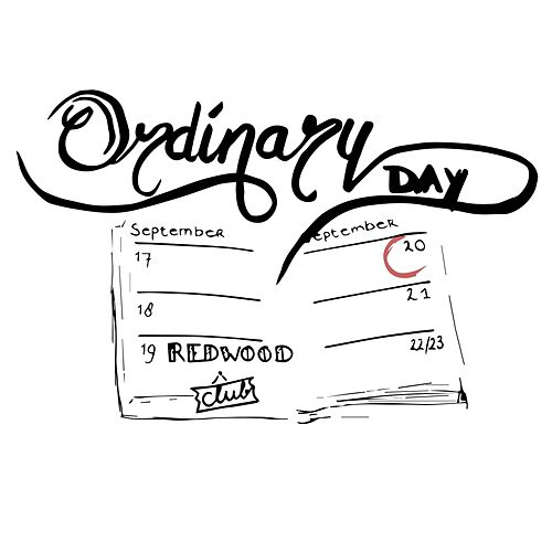Ordinary Day von Redwood Club