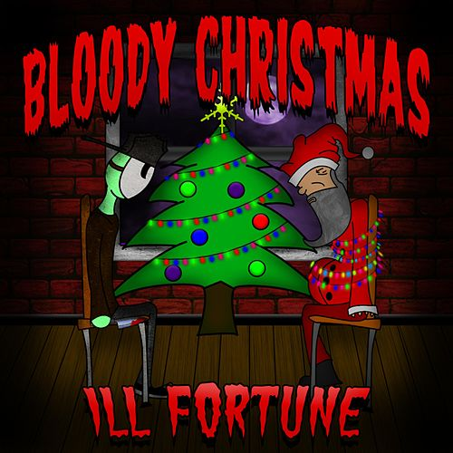 Bloody Christmas by Ill Fortune