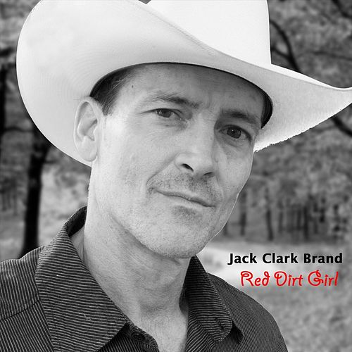 Red Dirt Girl by Jack Clark Brand