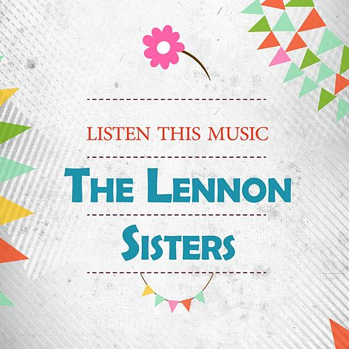 Listen This Music von The Lennon Sisters