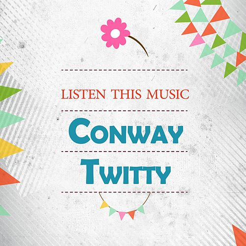 Listen This Music de Conway Twitty