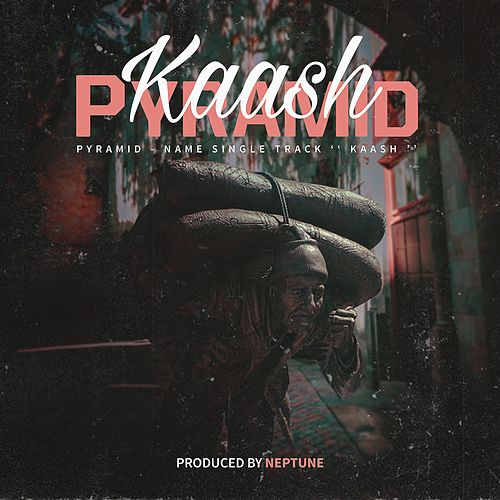 Kaash by The Pyramid