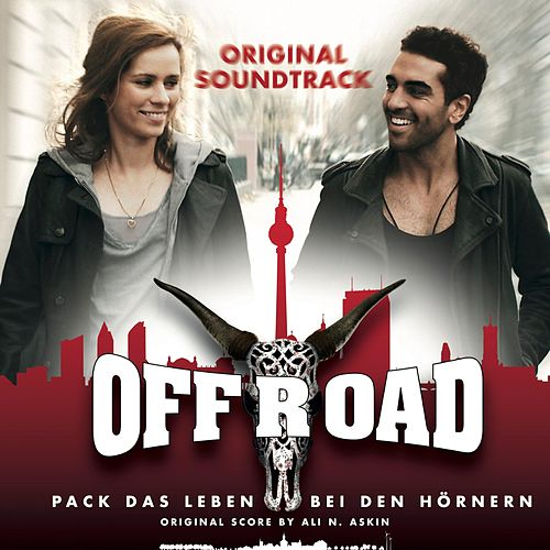 Offroad (Original Soundtrack) by Ali N. Askin