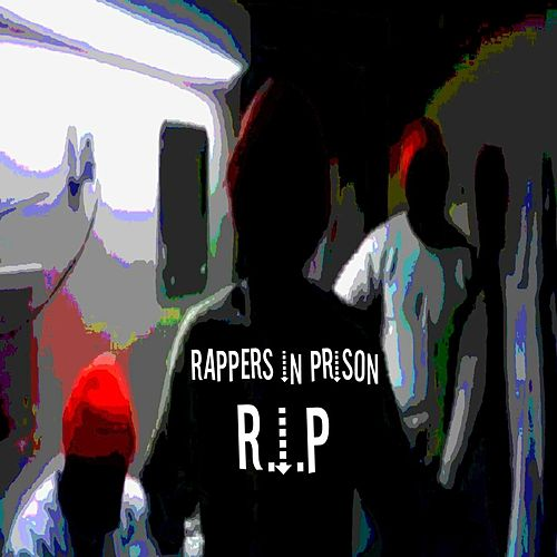 R.I.P. by Rappers in Prison