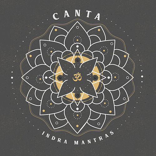 Canta by Indra Mantras