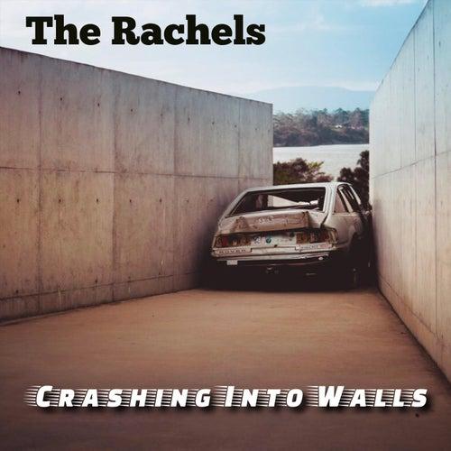 Crashing into Walls by Rachel's
