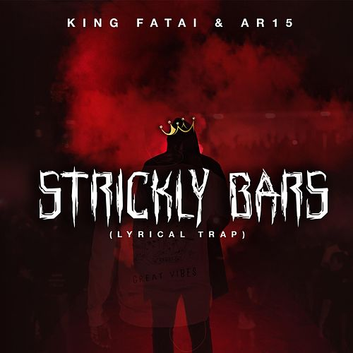 Strickly Bars by King Fatai