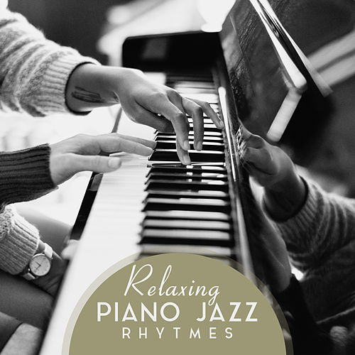 Relaxing Piano Jazz Rhytmes by Piano Jazz Background Music Masters