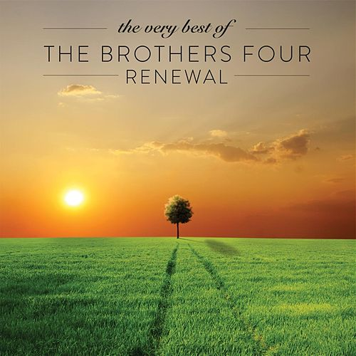 The Very Best of the Brothers Four: Renewal de The Brothers Four