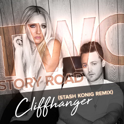 Cliffhanger (Stash Konig Remix) by Two Story Road